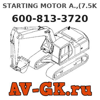 STARTING MOTOR A ,(7 5KW) 600-813-3720 KOMATSU
