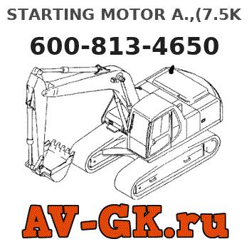 STARTING MOTOR A ,(7 5KW) 600-813-4650 KOMATSU